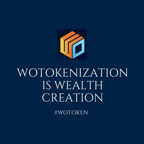WoToken_Wotokenization_is:wealch_creation