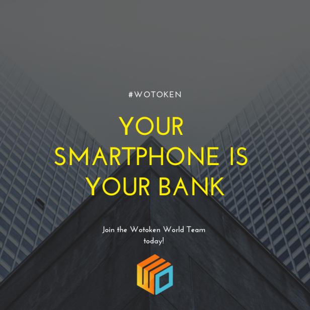 Wotoken your smartphone is your bank